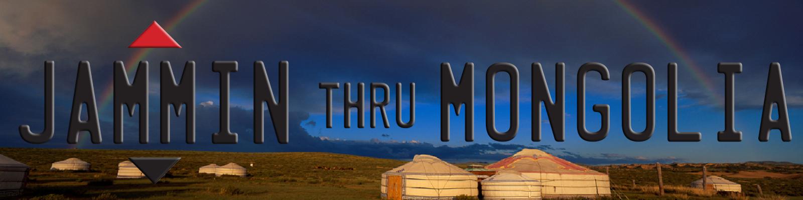 Jammin thru Mongolia